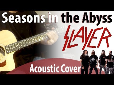 Seasons in The Abyss - Slayer (Acoustic Cover w/ Solos)