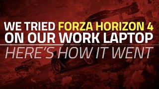 We Tried Playing Forza Horizon 4 on Our Work Laptop. Here's How It Went.