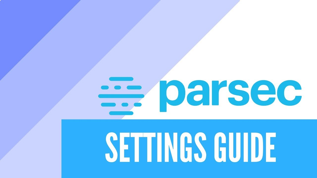 How to Tweak your Parsec Settings 2018