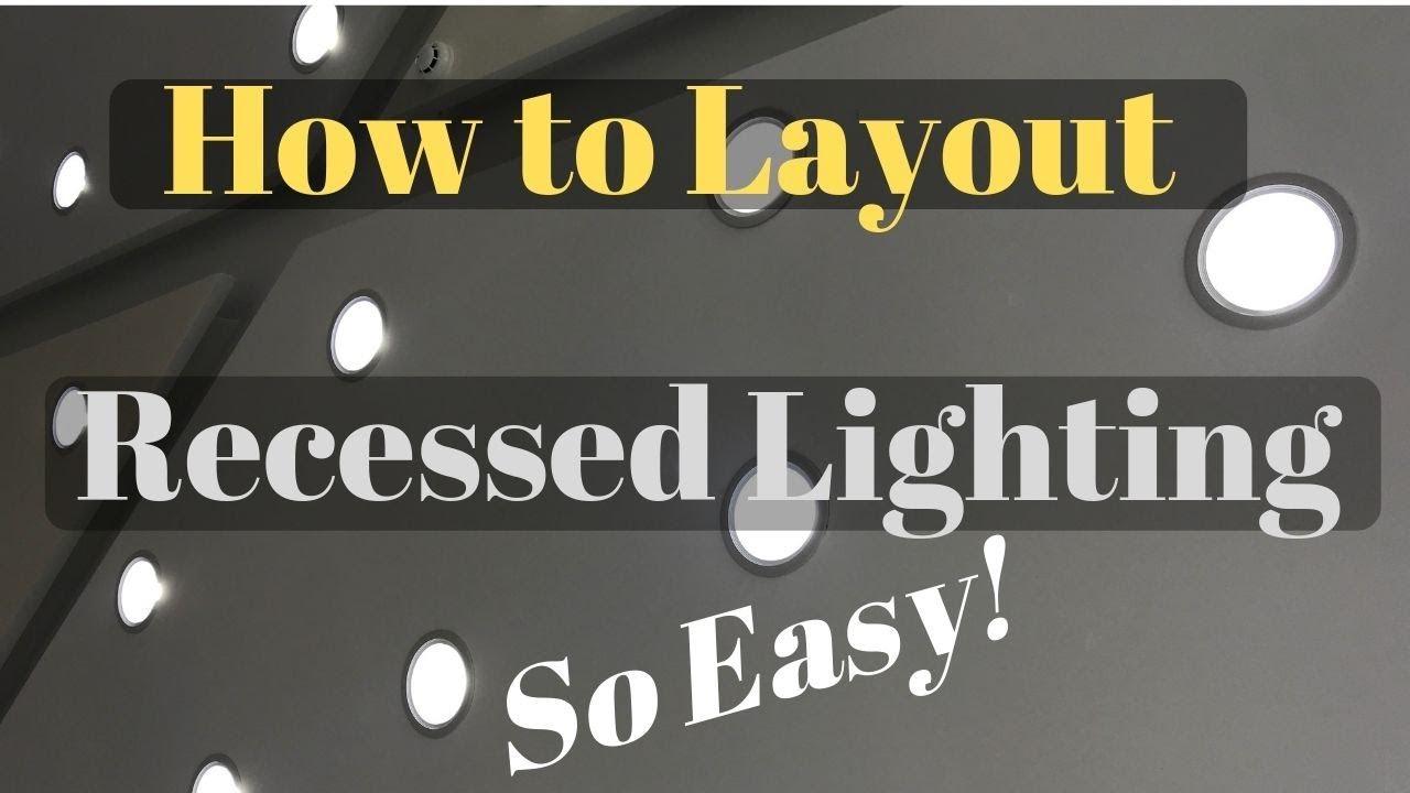 easiest how to layout recessed lighting method