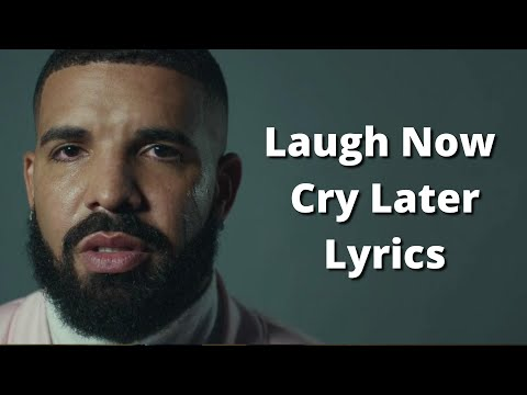 Drake – Laugh Now Cry Later (Lyrics) ft. Lil Durk
