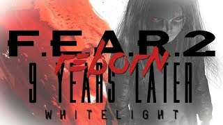 F.E.A.R 2 Reborn: 9 Years Later