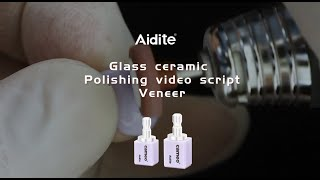 Polishing video script - Glass ceramic Veneer