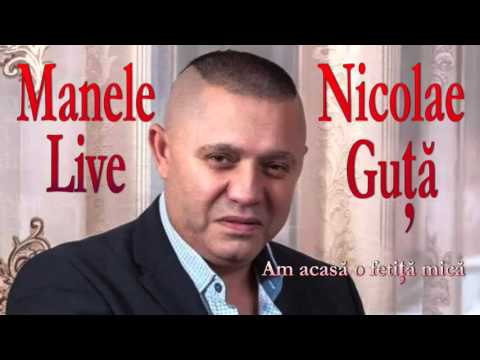 Nicolae Guta - Am Acasa o Fetita, Lautareasca Live