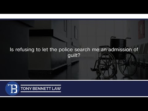 Is refusing to let the police search me an admission of guilt?