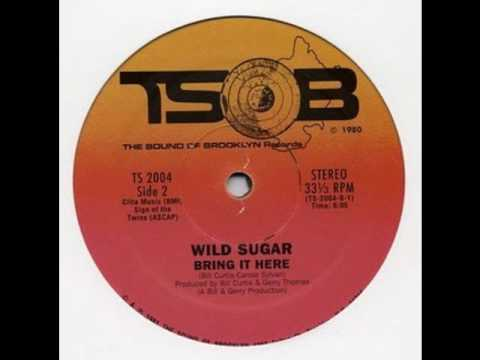 Wild Sugar - Bring it here 1981