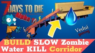 7 Days to Die Base A17 | BUILD SLOW Zombie Water KILL Corridor - Zombie AI Pathfinding@Vedui42