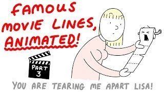Famous Movie Lines, Animated! (Part 3)