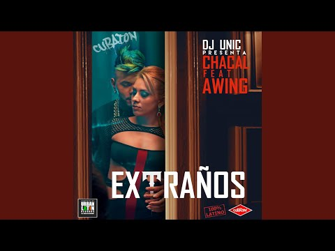 Extranos (feat. Awing) (Reggaeton Extended Club Edit)