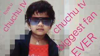 Chuchu tv biggest fan ever