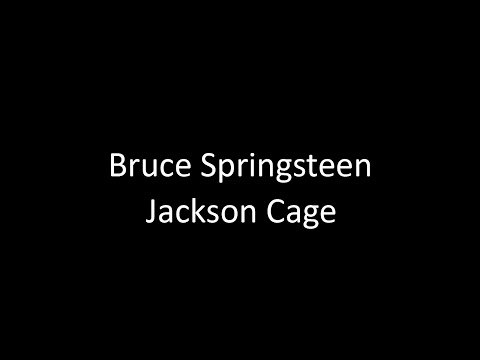 Bruce Springsteen: Jackson Cage | Lyrics
