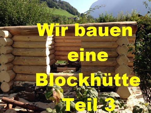 wir bauen eine blockh tte teil3 youtube. Black Bedroom Furniture Sets. Home Design Ideas
