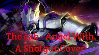 ทูตสวรรค์กับปืนลูกซอง(The Cab) ROV AMV - angel With A Shotgun Cover