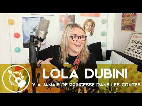 Lola Dubini — Y'a jamais de princesse dans les contes !