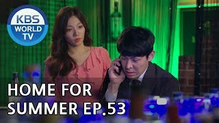 Home for Summer I 여름아 부탁해 - Ep.52 [SUB : ENG,CHN / 2019.07.1…