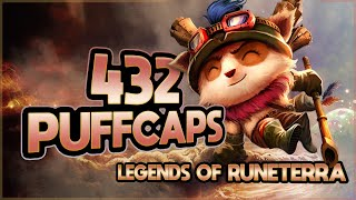 Is 432 PUFFCAPS ENOUGH?! | Legends of Runeterra | League of Legends Card Game
