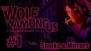 "The Wolf Among Us: Ep. 2 ""Smoke & Mirrors"" Walkthrough - Part 1"