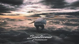 Eminencee - Soulsome (New 2019 EP) Prod. By Homage