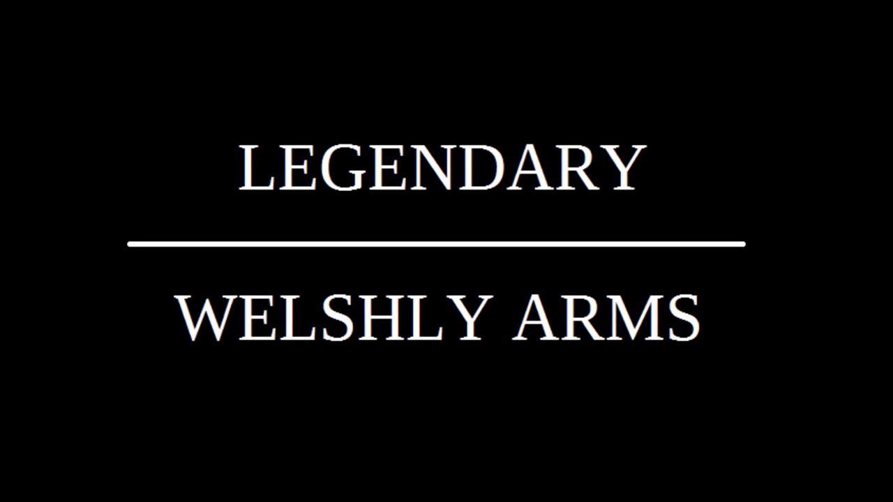 buy online 10ed8 3314c WELSHLY ARMS LEGENDARY LYRICS