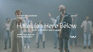Download Hallelujah Here Below (Paradoxology) (feat. Steffany Gretzinger) | Music Video | Elevation Worship Mp3 and Videos