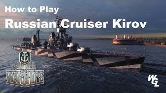 How To Play Russian Cruiser Kirov In World Of Warships