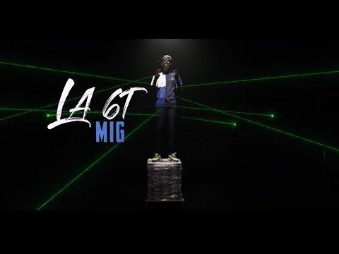 Youtube: Mig – La 6T (Clip Officiel)