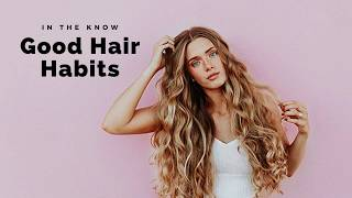 Good Hair Habits