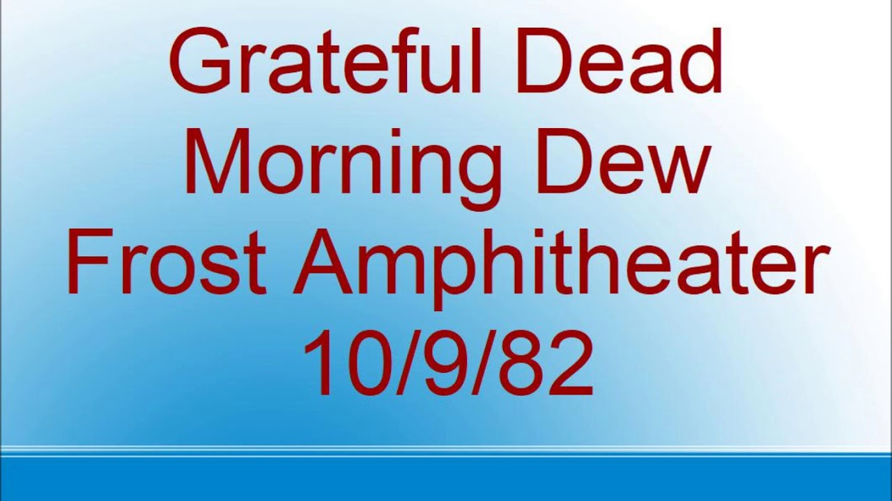 Download Grateful Dead - Morning Dew - Frost Amphitheater - 10/9/82