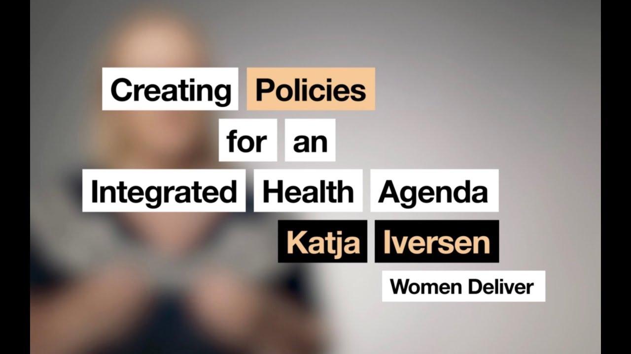 Katja Iversen | Creating Policies for an Integrated Health Agenda