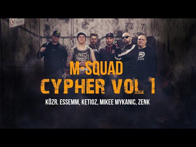 M-Squad - Cypher vol.1. (közr. Essemm, Ketioz, Mikee Mykanic, Zenk)