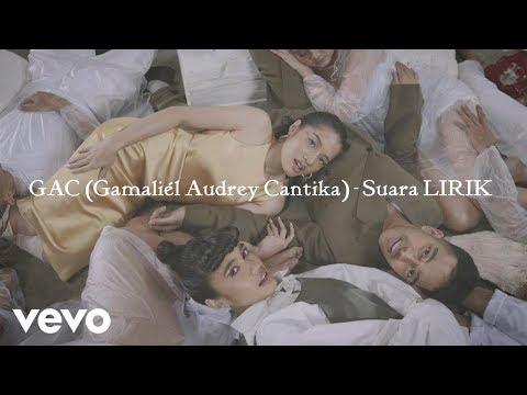 GAC (Gamaliél Audrey Cantika) - Suara lirik