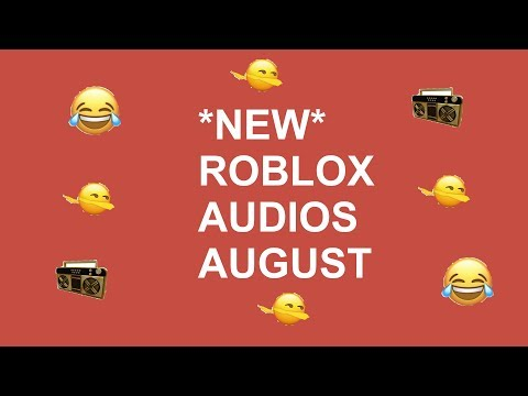 Roblox Bypassed Audios August 2018 (READ DESC.)