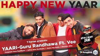 GURU RANDHAWA: Yaari (Happy New Yaar) Ft Vee | Director Gifty