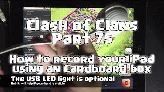 COC Part 75 - How to film your iPad/tablet with a cardboard box (No Jailbreak)(This video is taken from my old video bonus content to show how to record your iPad/tablet using a cardboard box and an optional USB LED light :D This is done ..., 2013-10-19T18:23:04.000Z)