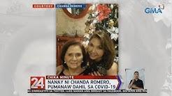 24 Oras: Nanay ni Chanda Romero, pumanaw dahil sa covid-19