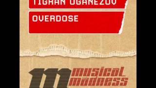 Tigran Oganezov - Overdose (Original Mix)