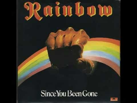 Rainbow Since You Ve Been Gone Youtube