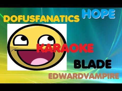 [HOPE] Let's go KARAOKE !! Feat.(DofusFanatics // Edwardvampire // Blade)