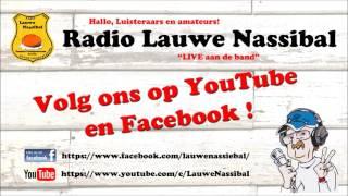 Radio Lauwe Nassibal - Voor alle luisteraars en amateurs! - Op Facebook en Youtube