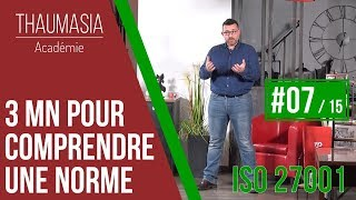 3 MN POUR COMPRENDRE UNE NORME - #07 - ISO 27001