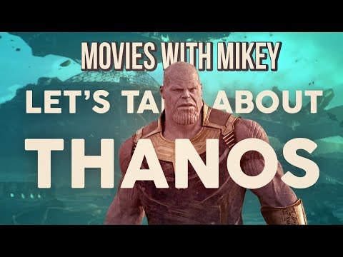 Lets Talk about Thanos - Movies with Mikey