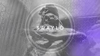 YOU ARE SOMEBODY - SWAYLÓ