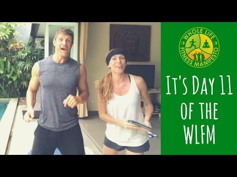 Welcome to Day 11 of The Whole Life Fitness Manifesto - free home-based, body weight workout program