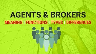 Agents & Brokers in Insurance : Meaning : Functions : Types : Differences