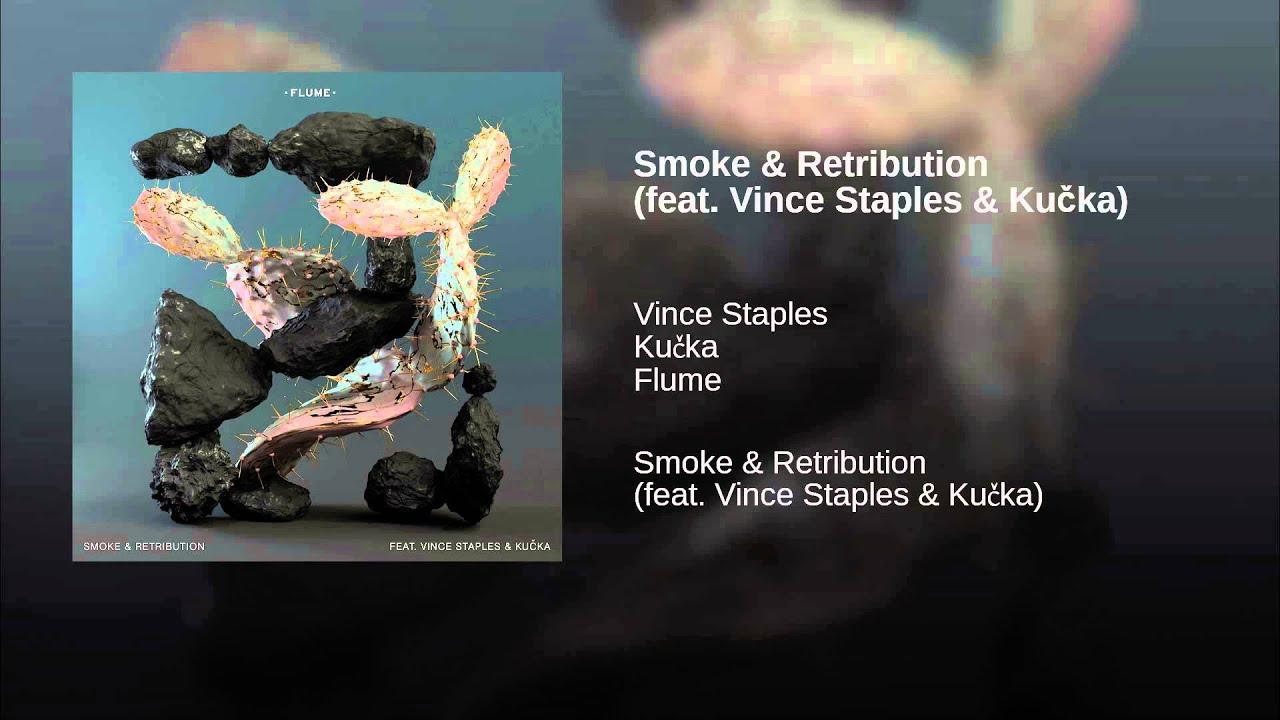 71e7593eaec7c Smoke & Retribution (feat. Vince Staples & Kučka)
