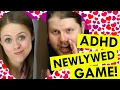 Happy Valentine's Day! The ADHD Newlywed Game