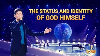 "2020 Praise and Worship Song | ""The Status and Identity of God Himself"""
