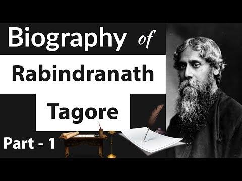Biography of Rabindranath Tagore Part 1 - रबीन्द्रनाथ टैगोरजी का जीवन चरित्र - Nobel Laureate