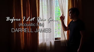 Before I Let You Go (Acoustic Mix) by Darrell James