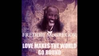 Freddie McGregor - Love Makes The World Go Round